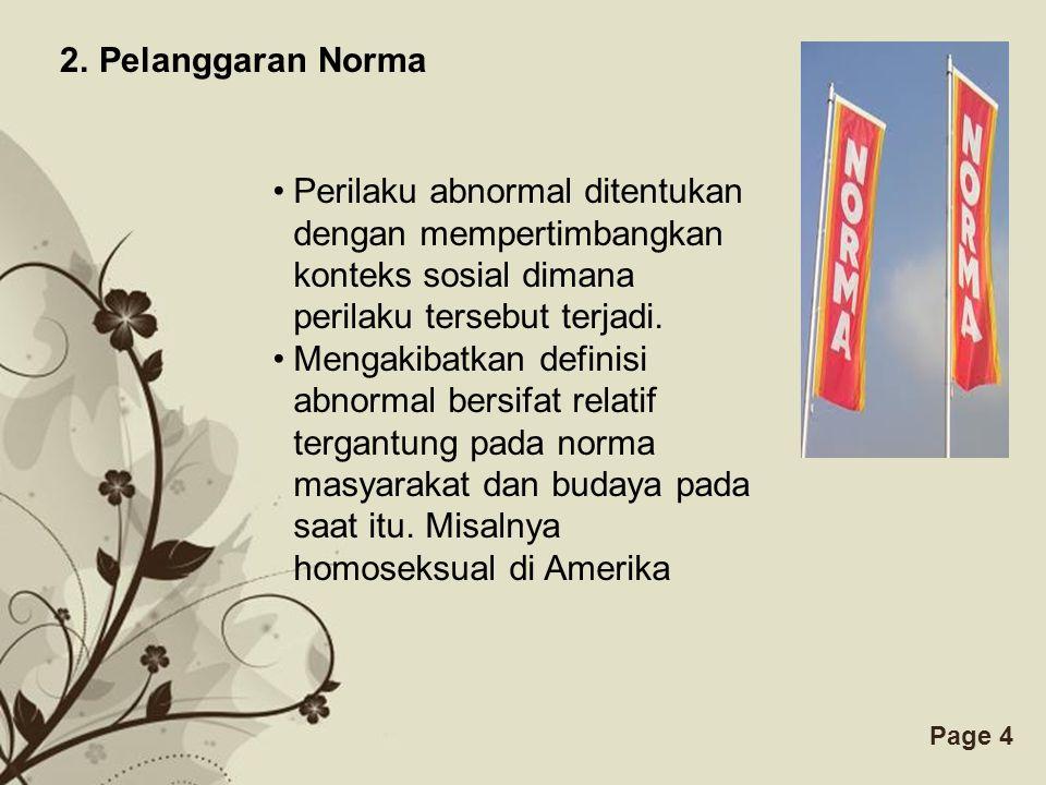Pelanggaran Norma Perilaku abnormal ditentukan dengan mempertimbangkan konteks sosial dimana perilaku tersebut terjadi.