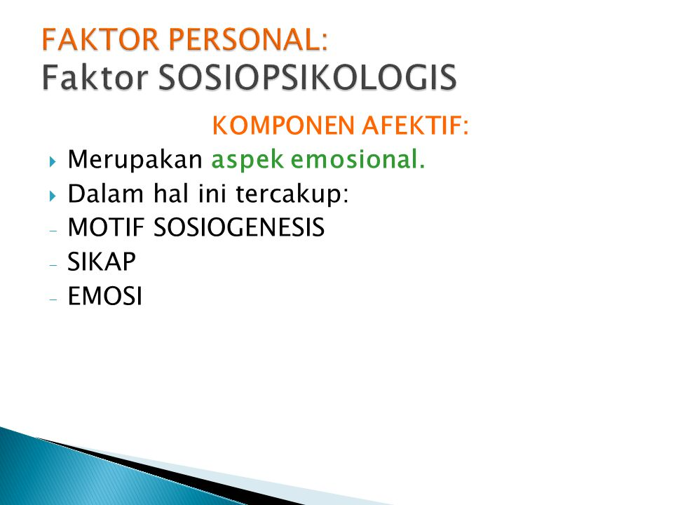 FAKTOR PERSONAL: Faktor SOSIOPSIKOLOGIS