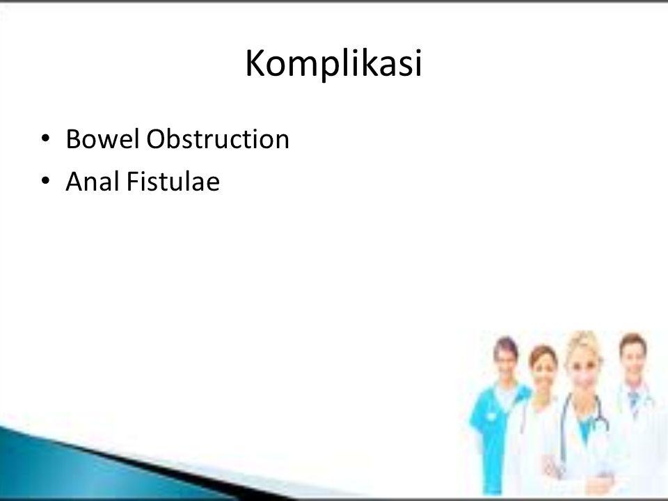 Komplikasi Bowel Obstruction Anal Fistulae
