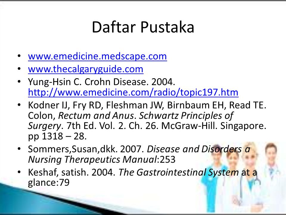 Daftar Pustaka www.emedicine.medscape.com www.thecalgaryguide.com