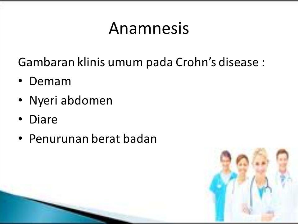 Anamnesis Gambaran klinis umum pada Crohn's disease : Demam