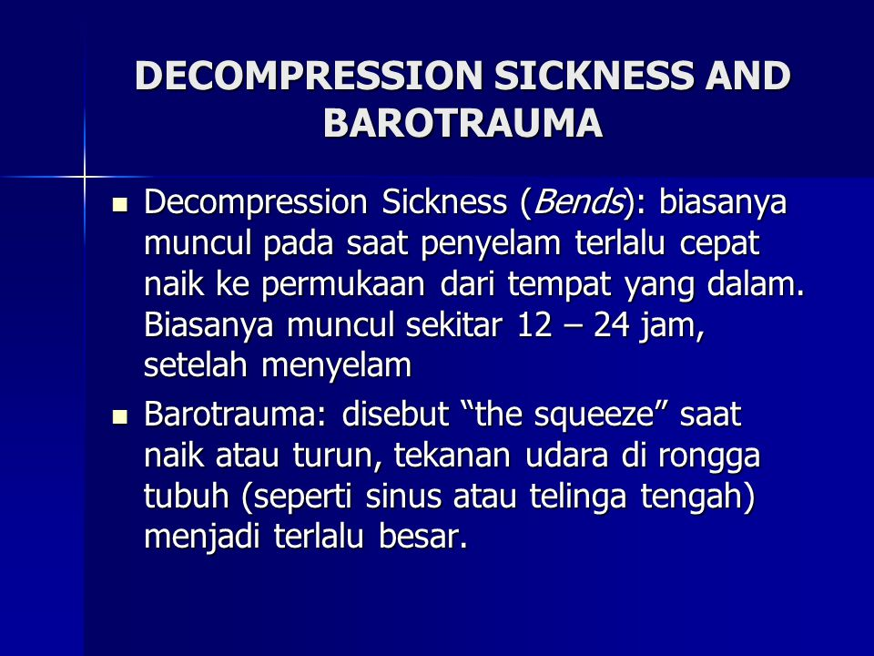 DECOMPRESSION SICKNESS AND BAROTRAUMA