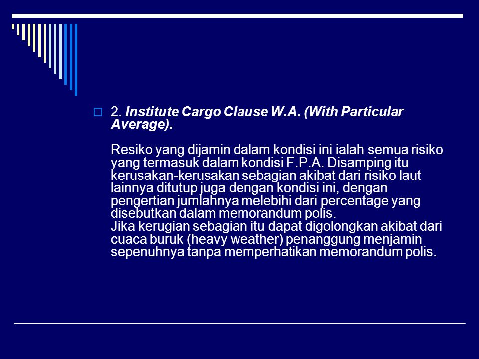 2. Institute Cargo Clause W. A. (With Particular Average)