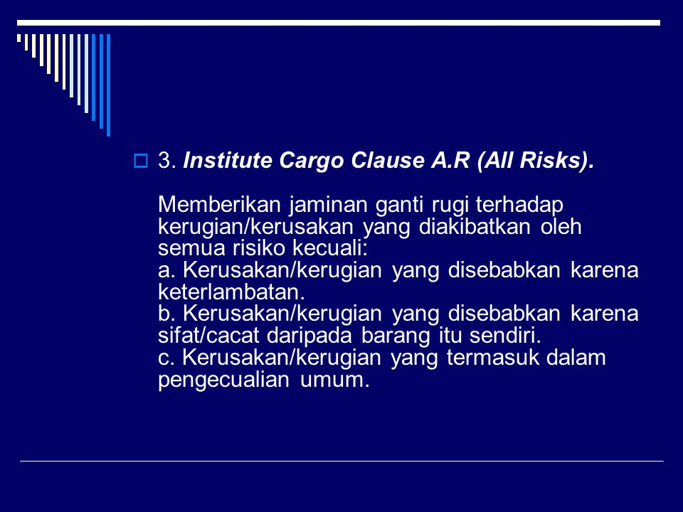3. Institute Cargo Clause A. R (All Risks)