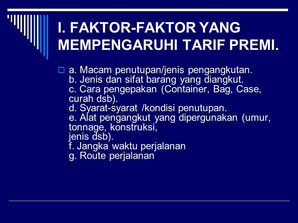 I. FAKTOR-FAKTOR YANG MEMPENGARUHI TARIF PREMI.