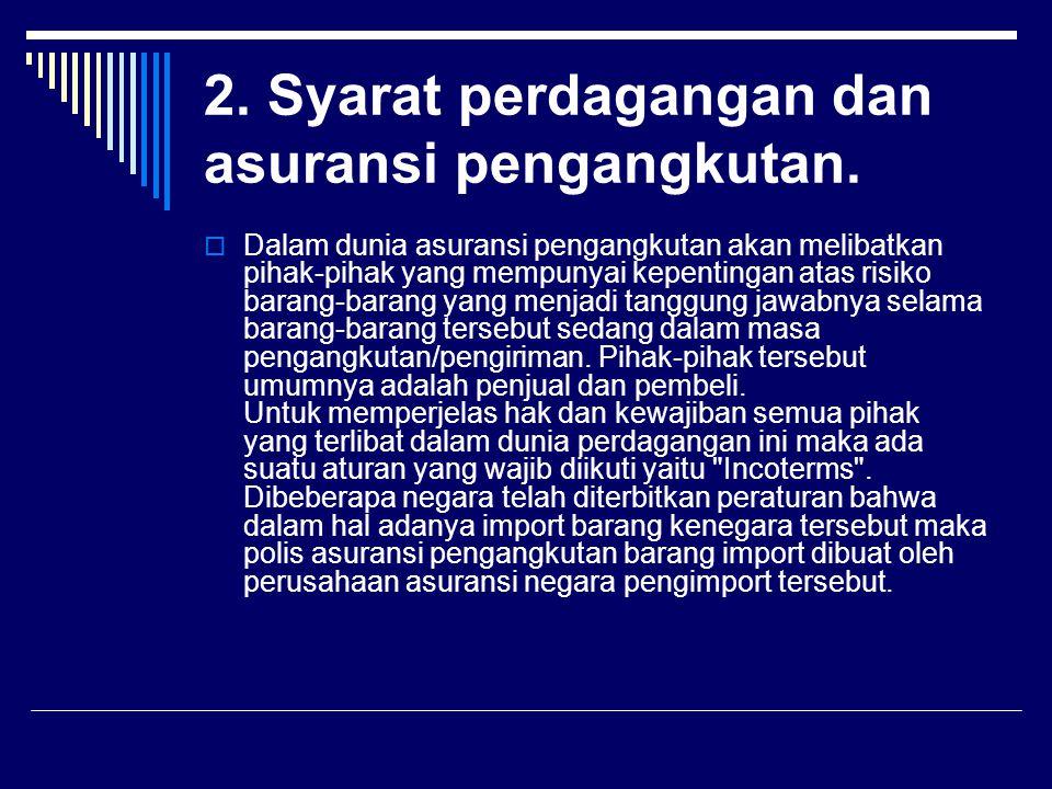 2. Syarat perdagangan dan asuransi pengangkutan.