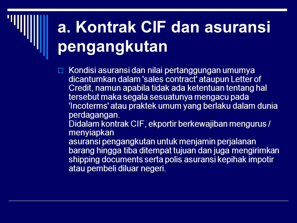 a. Kontrak CIF dan asuransi pengangkutan