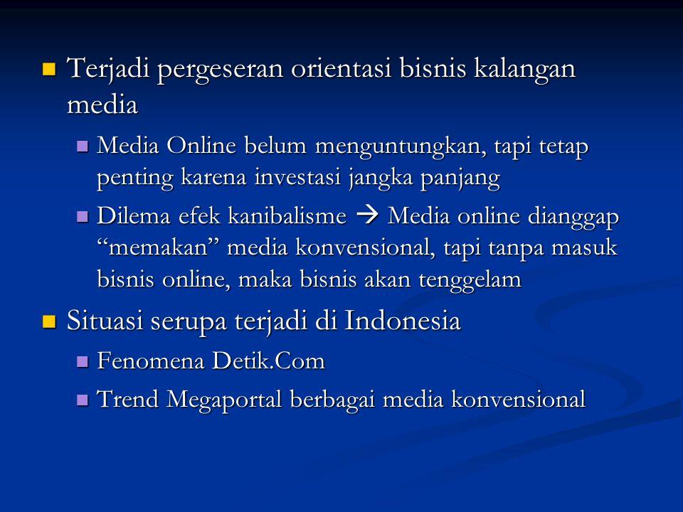 Terjadi pergeseran orientasi bisnis kalangan media