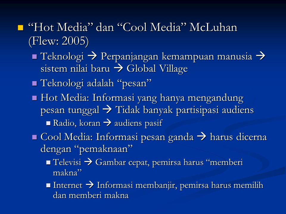 Hot Media dan Cool Media McLuhan (Flew: 2005)