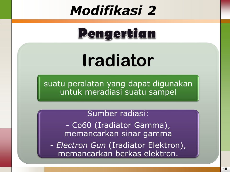 Iradiator Pengertian Modifikasi 2 Sumber radiasi: