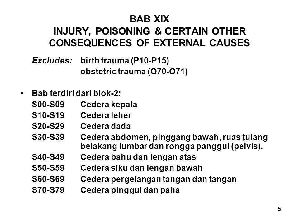 BAB XIX INJURY, POISONING & CERTAIN OTHER CONSEQUENCES OF EXTERNAL CAUSES