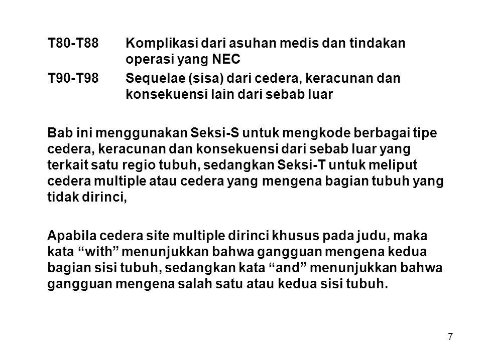 T80-T88 Komplikasi dari asuhan medis dan tindakan operasi yang NEC