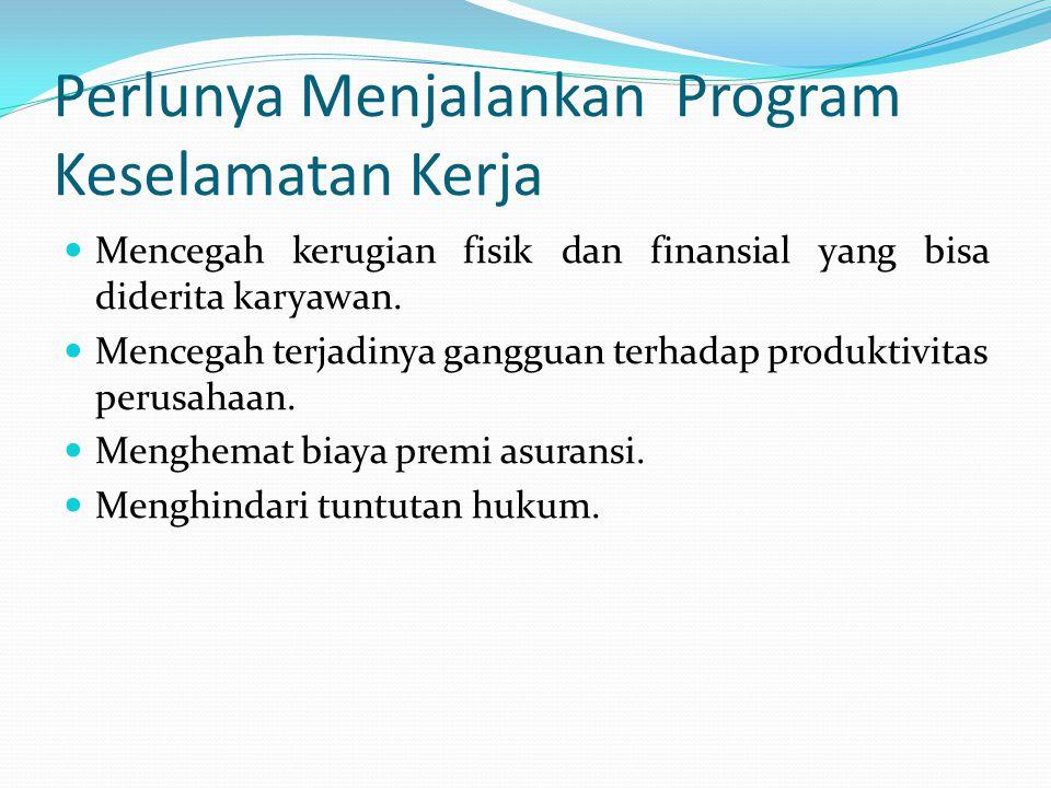 Perlunya Menjalankan Program Keselamatan Kerja