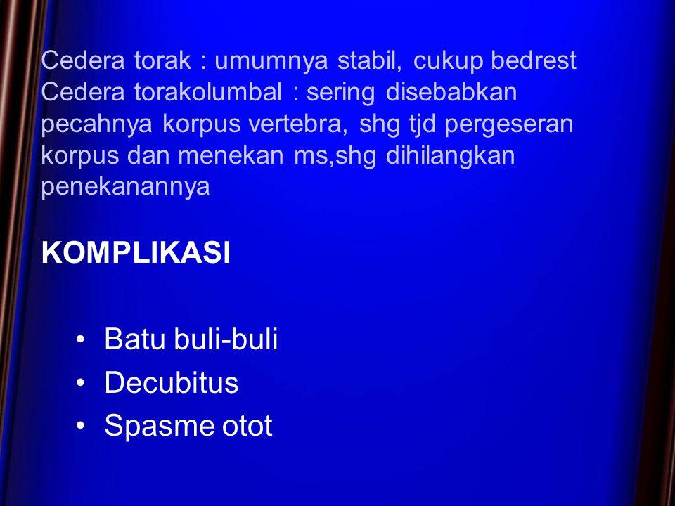 KOMPLIKASI Batu buli-buli Decubitus Spasme otot