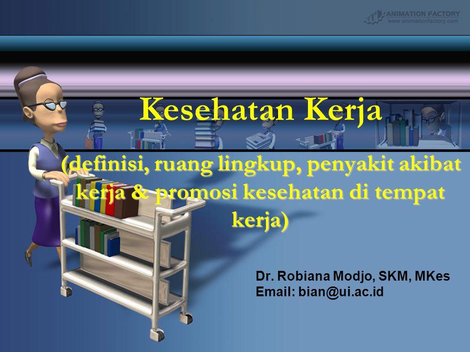 Kesehatan Kerja (definisi, ruang lingkup, penyakit akibat kerja & promosi kesehatan di tempat kerja)