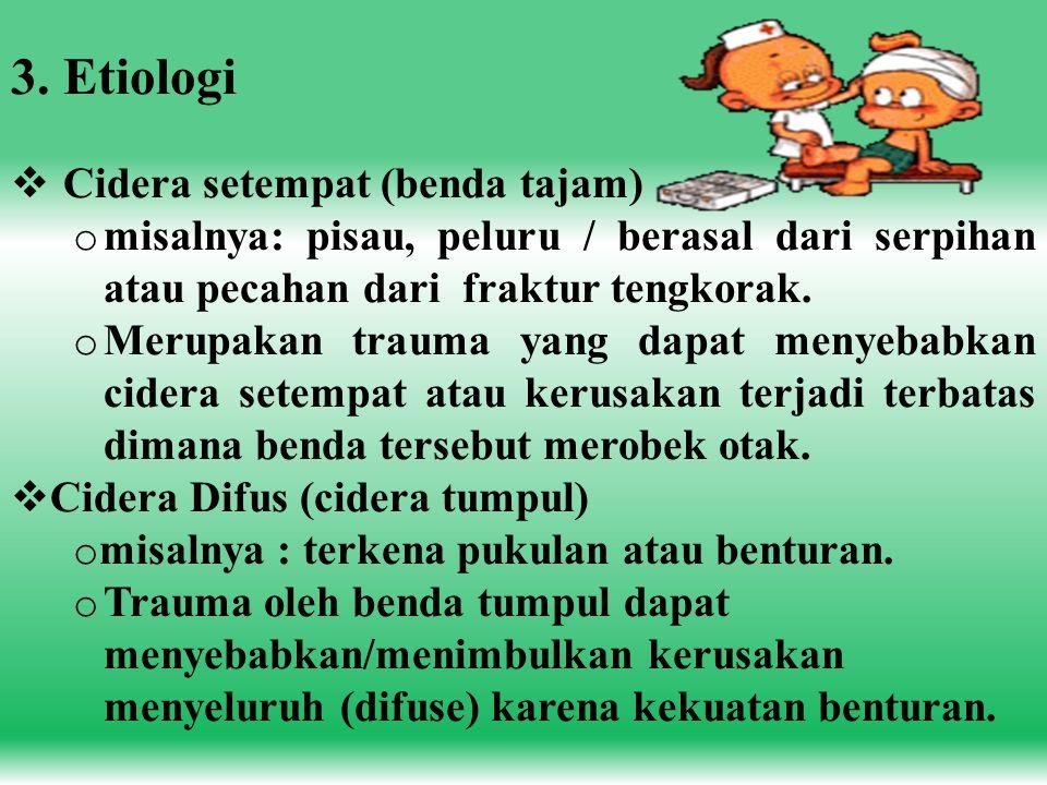 3. Etiologi Cidera setempat (benda tajam)