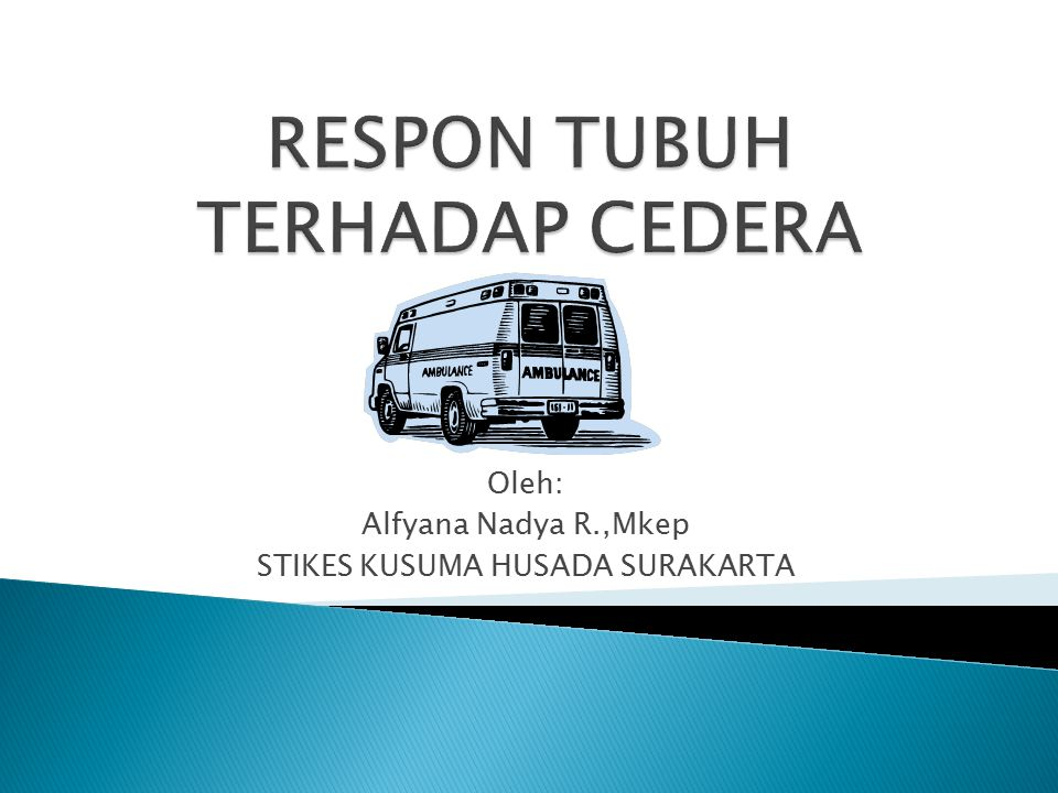 RESPON TUBUH TERHADAP CEDERA