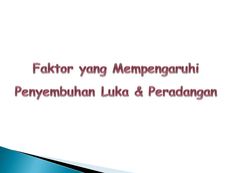 Faktor yang Mempengaruhi Penyembuhan Luka & Peradangan