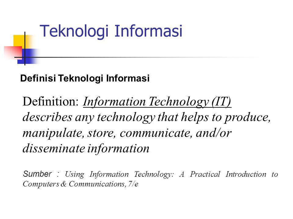 Teknologi Informasi Definisi Teknologi Informasi.