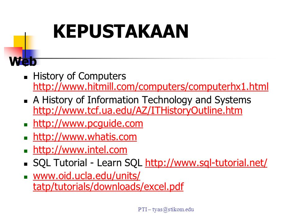 KEPUSTAKAAN Web. History of Computers http://www.hitmill.com/computers/computerhx1.html.