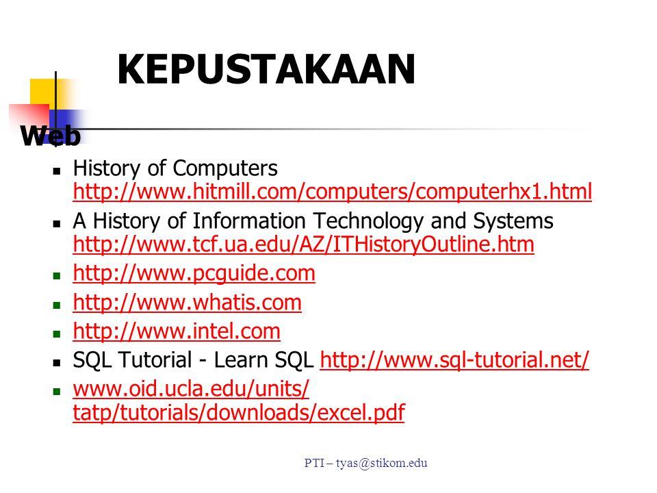 KEPUSTAKAAN Web. History of Computers http://www.hitmill.com/computers/computerhx1.html.