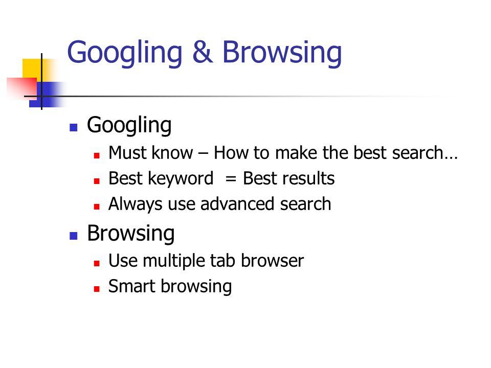 Googling & Browsing Googling Browsing