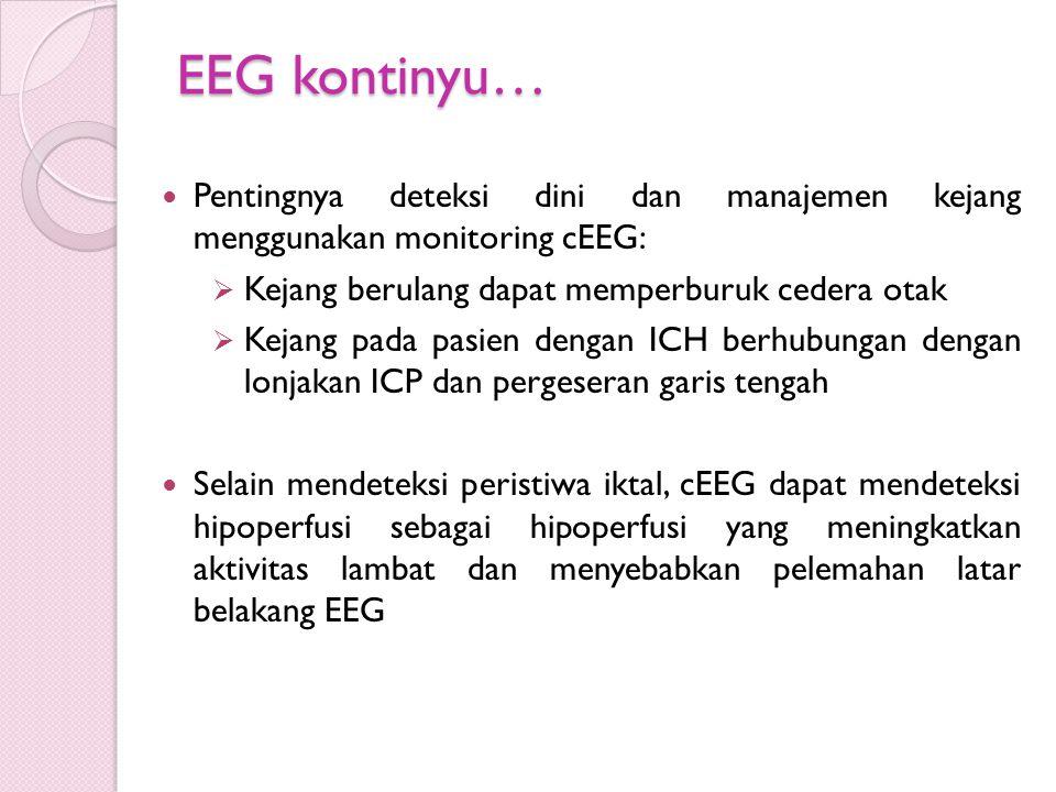 EEG kontinyu… Pentingnya deteksi dini dan manajemen kejang menggunakan monitoring cEEG: Kejang berulang dapat memperburuk cedera otak.