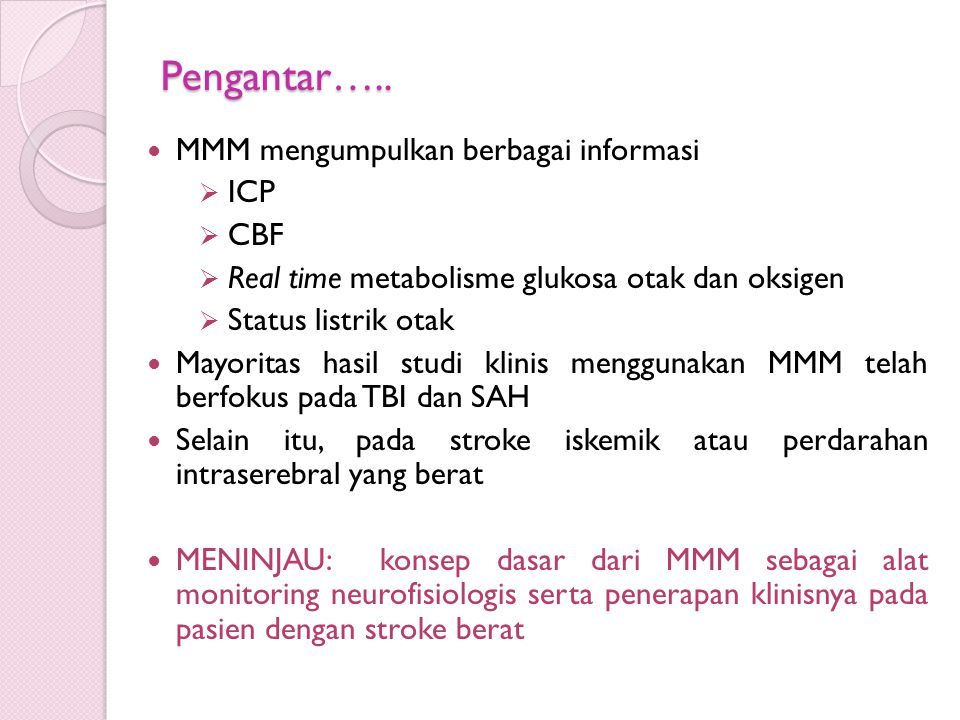 Pengantar….. MMM mengumpulkan berbagai informasi ICP CBF
