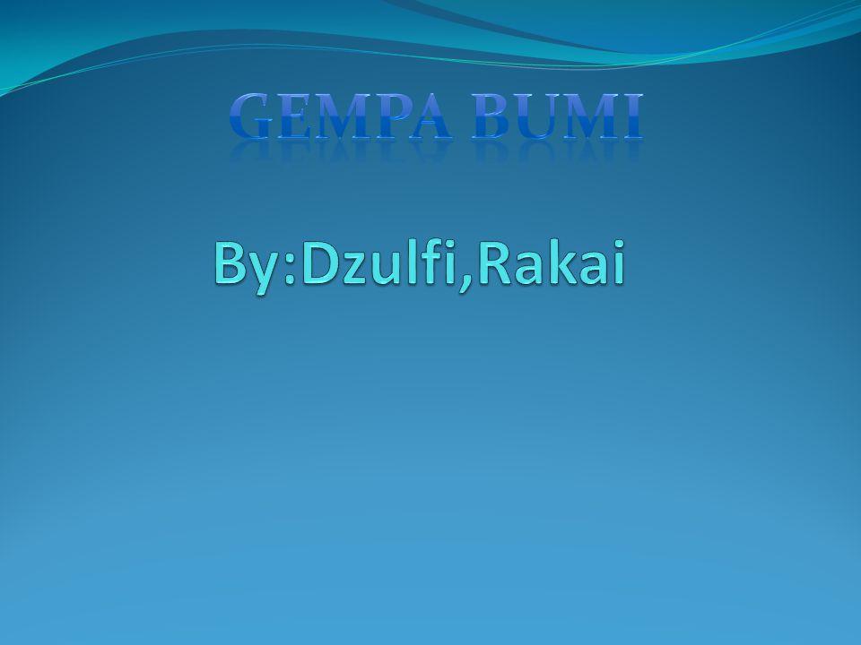 Gempa bumi By:Dzulfi,Rakai