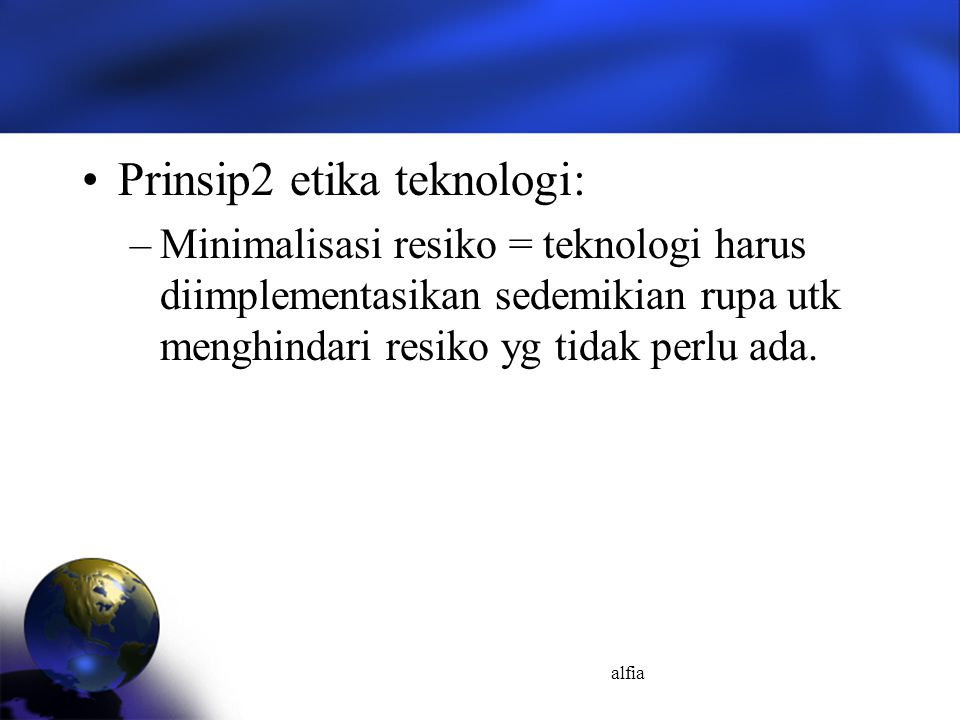 Prinsip2 etika teknologi: