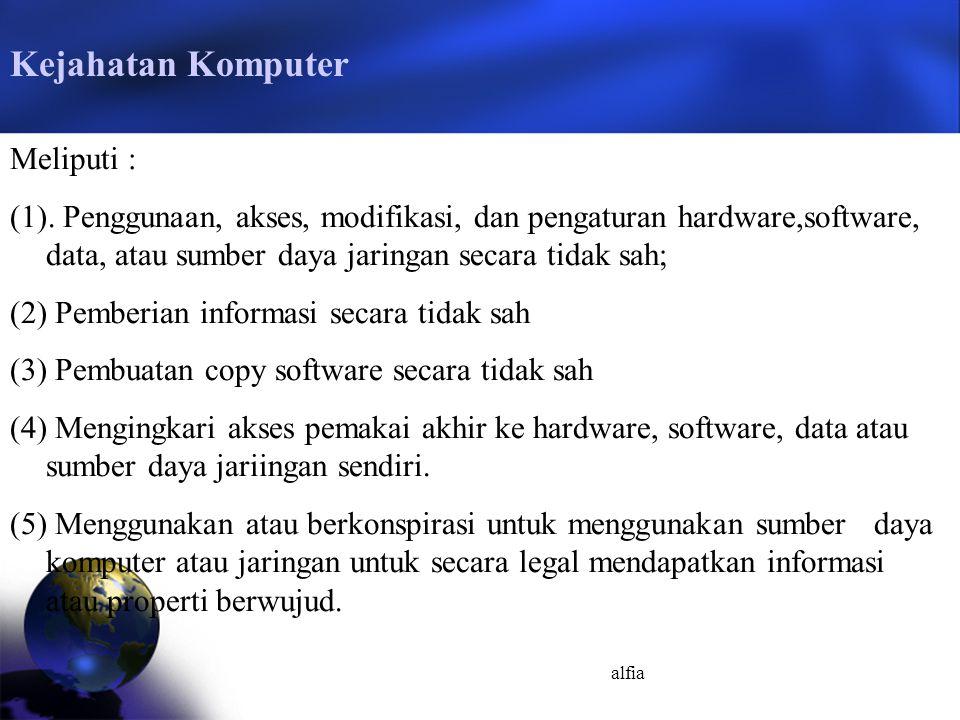 Kejahatan Komputer Meliputi :