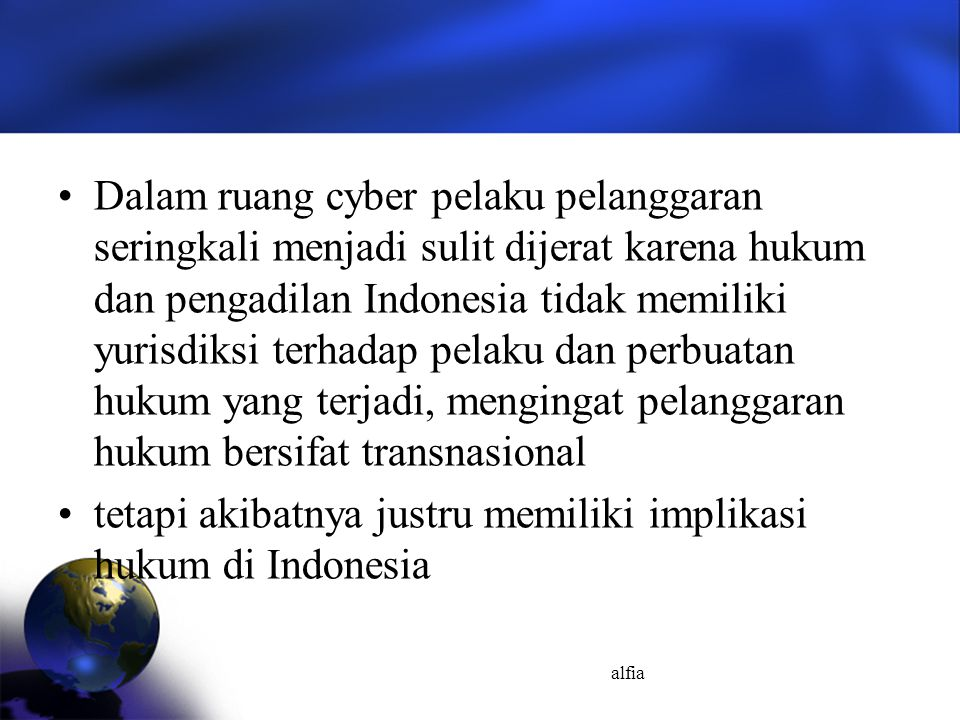 tetapi akibatnya justru memiliki implikasi hukum di Indonesia