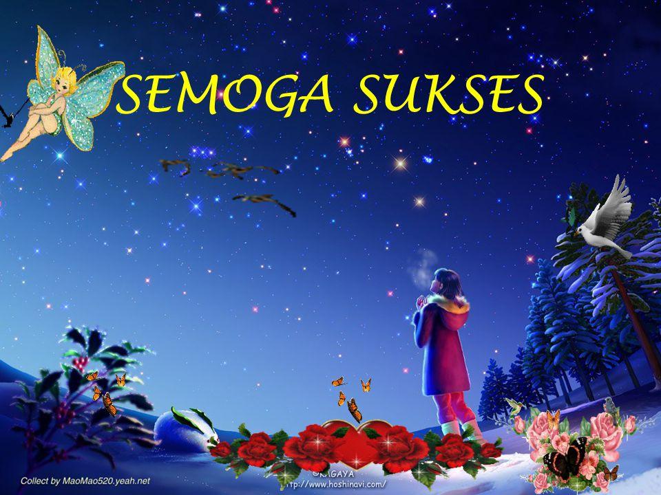 SEMOGA SUKSES