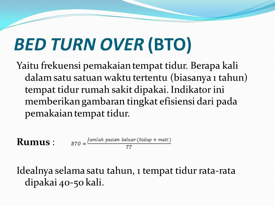 BED TURN OVER (BTO)