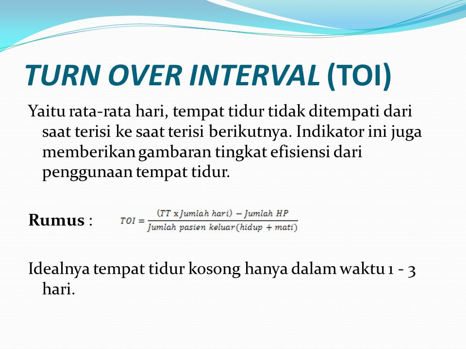 TURN OVER INTERVAL (TOI)