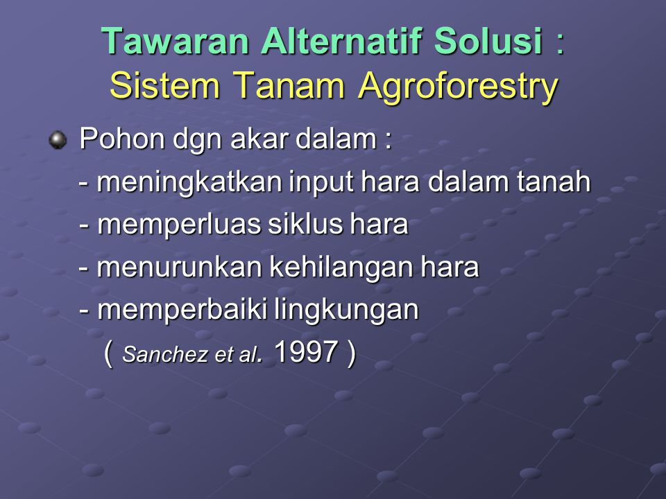 Tawaran Alternatif Solusi : Sistem Tanam Agroforestry