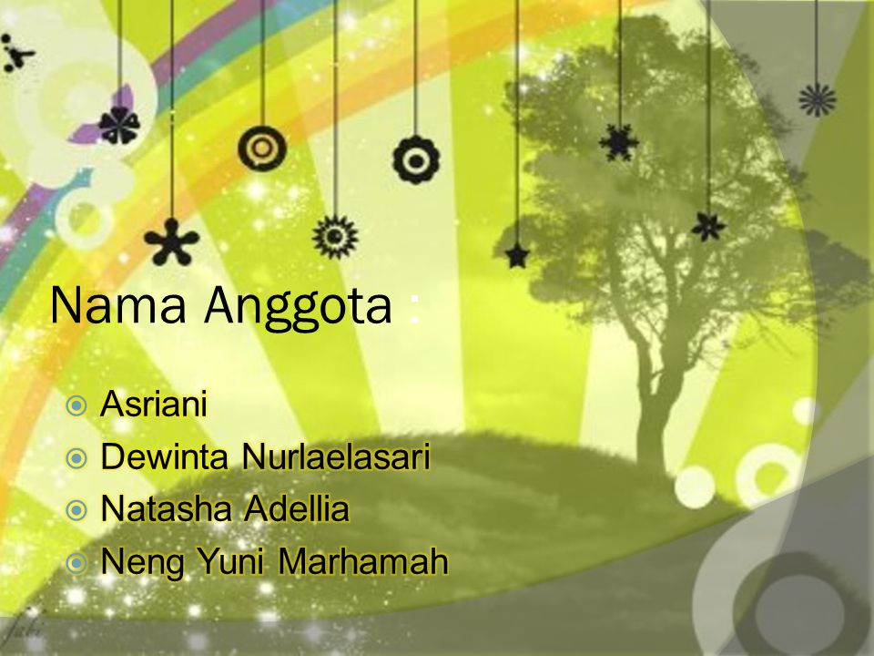 Nama Anggota : Asriani Dewinta Nurlaelasari Natasha Adellia