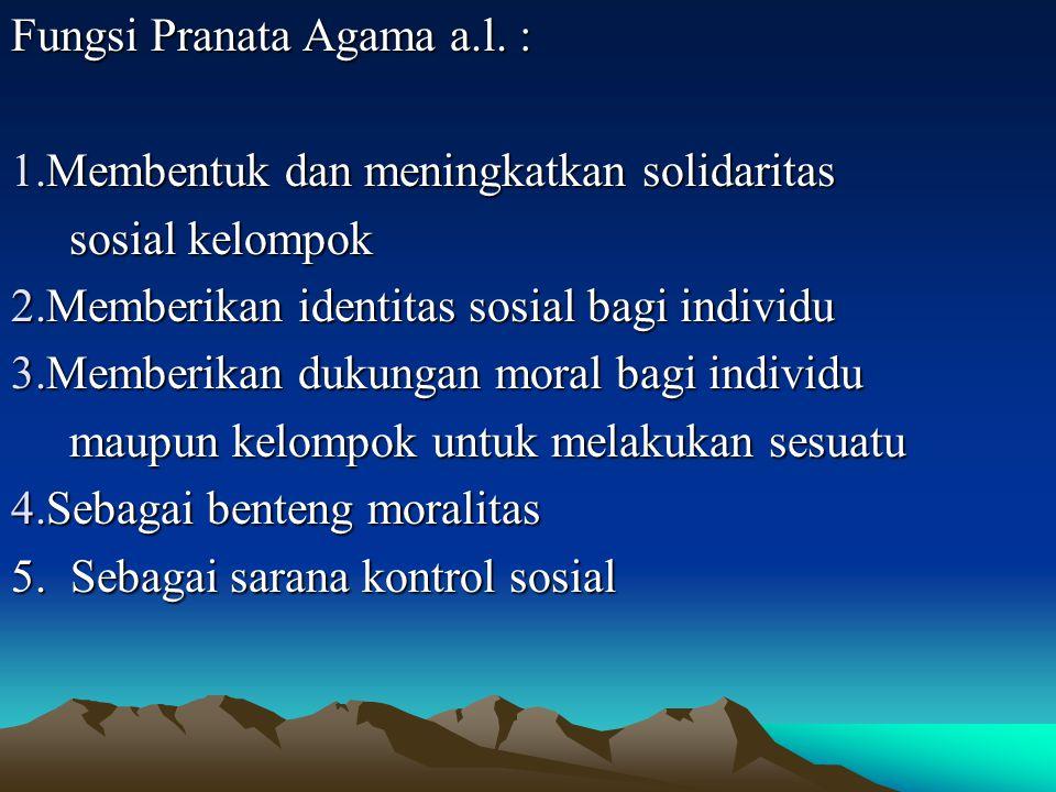 Fungsi Pranata Agama a.l. :