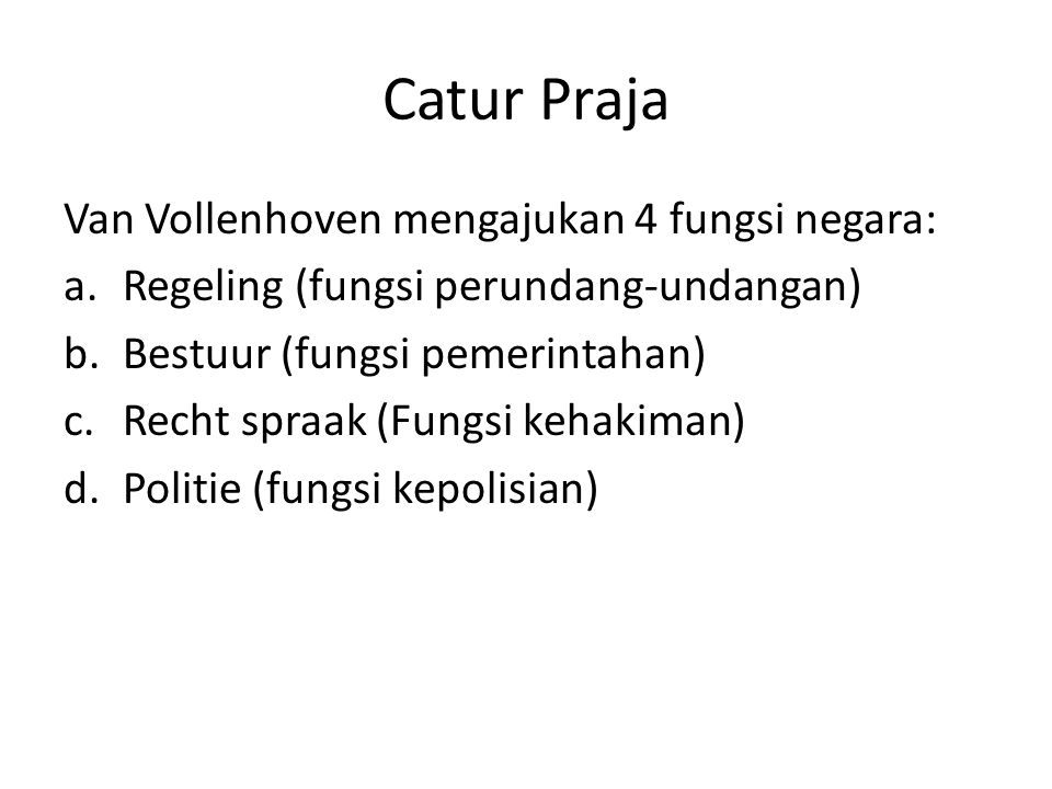Catur Praja Van Vollenhoven mengajukan 4 fungsi negara: