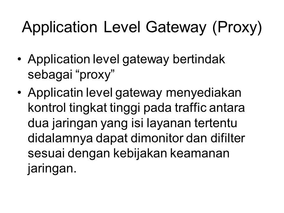 Application Level Gateway (Proxy)