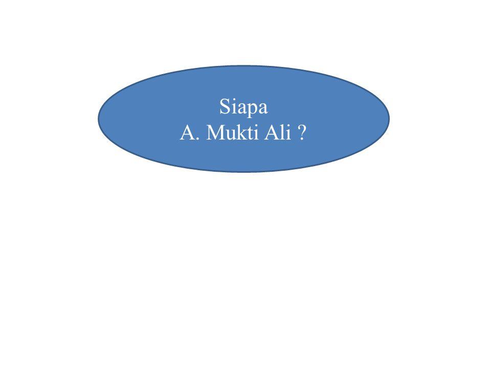 Siapa A. Mukti Ali