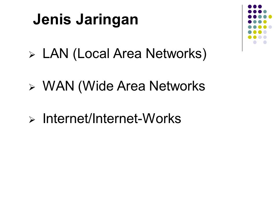 Jenis Jaringan LAN (Local Area Networks) WAN (Wide Area Networks