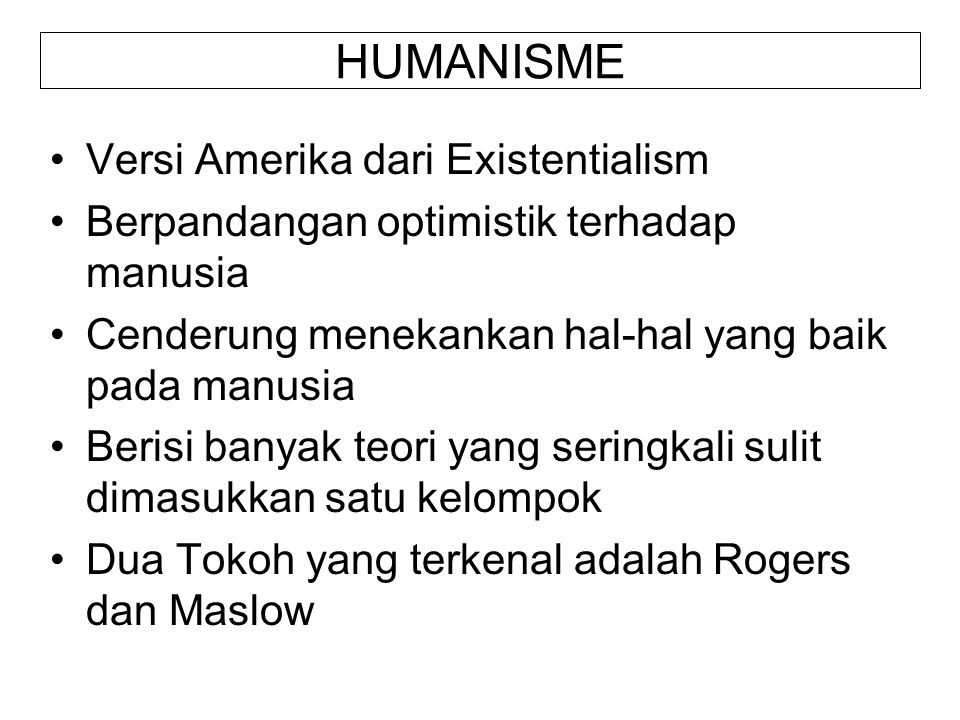 HUMANISME Versi Amerika dari Existentialism