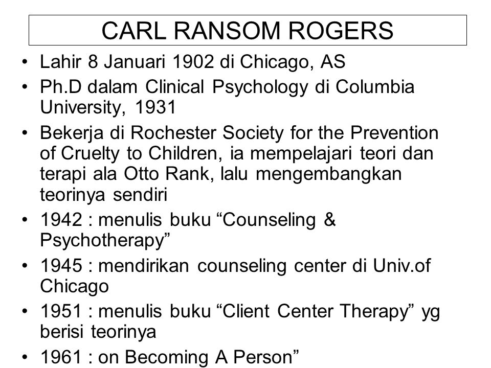 CARL RANSOM ROGERS Lahir 8 Januari 1902 di Chicago, AS