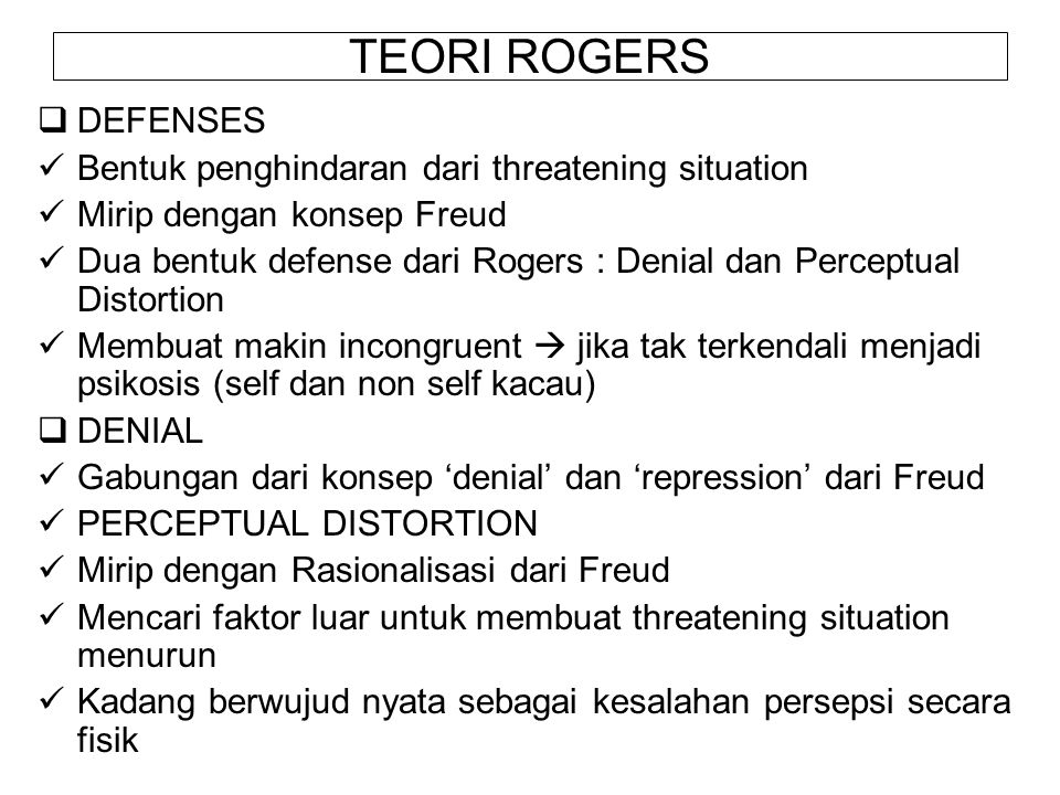 TEORI ROGERS DEFENSES Bentuk penghindaran dari threatening situation