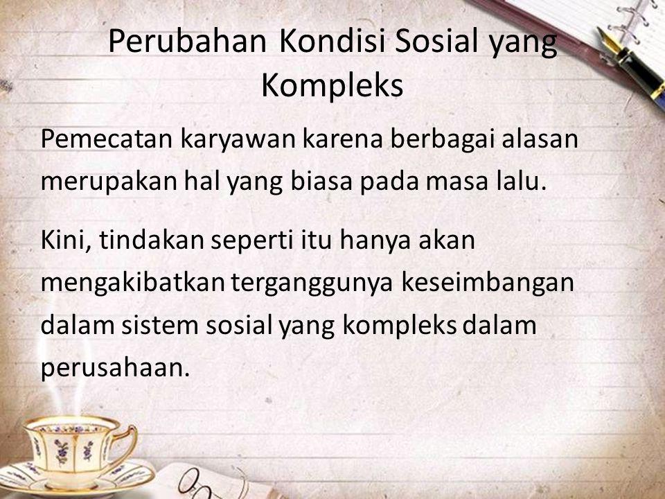 Perubahan Kondisi Sosial yang Kompleks
