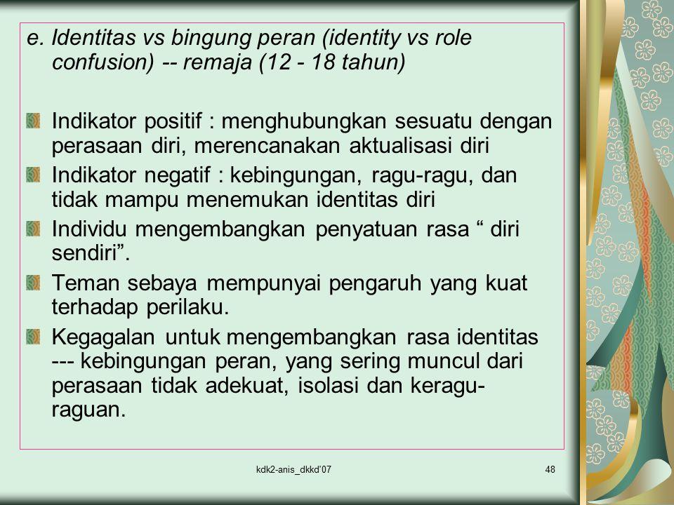 Individu mengembangkan penyatuan rasa diri sendiri .