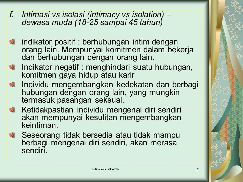 Intimasi vs isolasi (intimacy vs isolation) – dewasa muda (18-25 sampai 45 tahun)