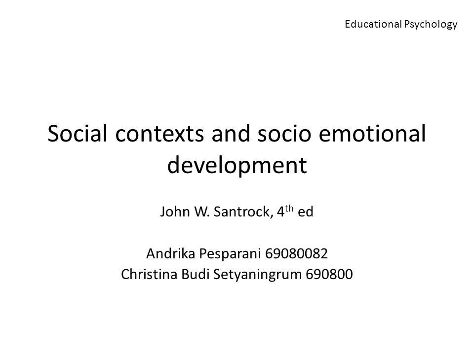 Social contexts and socio emotional development