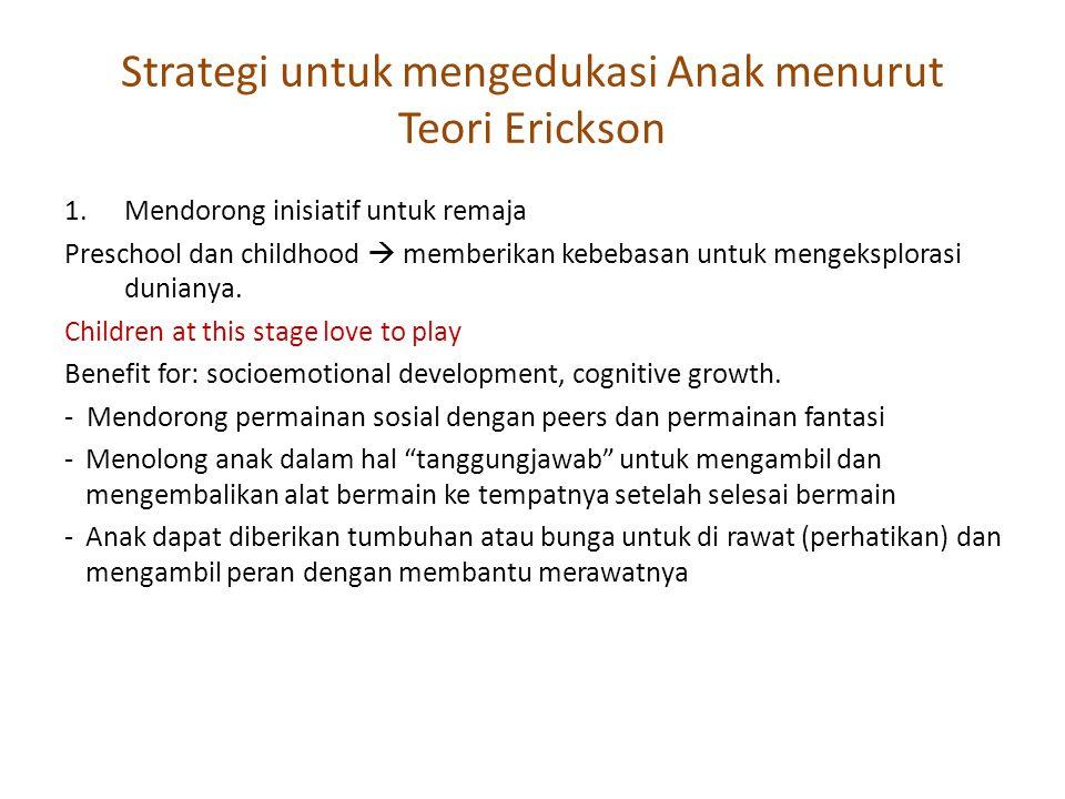 Strategi untuk mengedukasi Anak menurut Teori Erickson